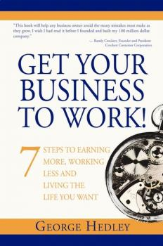 Get Your Business to Work! - George Hedley