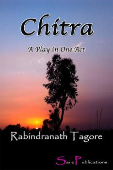 Chitra: A Play in One Act - Rabindranath Tagore