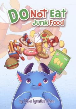 Do Not Eat Junk Food - Zeke Ignatius Chen