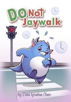 Do Not Jaywalk - Zeke Ignatius Chen
