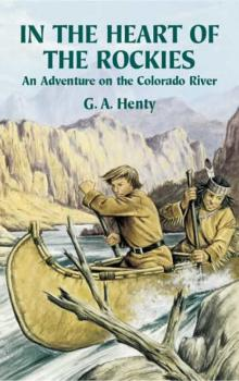 In the Heart of the Rockies - G. A. Henty Dover Children's Classics
