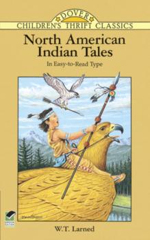 North American Indian Tales - W. T. Larned Dover Children's Thrift Classics
