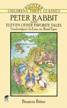Peter Rabbit and Eleven Other Favorite Tales - Beatrix Potter Dover Children's Thrift Classics