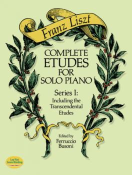 Complete Etudes for Solo Piano, Series I - Ференц Лист Dover Music for Piano