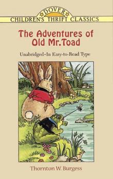 The Adventures of Old Mr. Toad - Thornton W. Burgess Dover Children's Thrift Classics