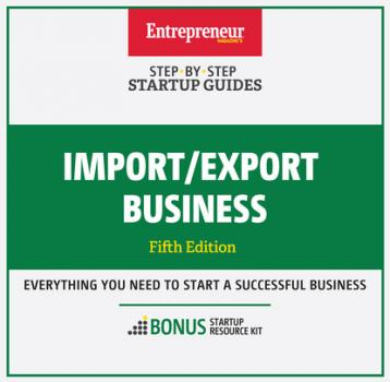 Import/Export Business - The Staff of Entrepreneur Media, Inc. Startup Guide