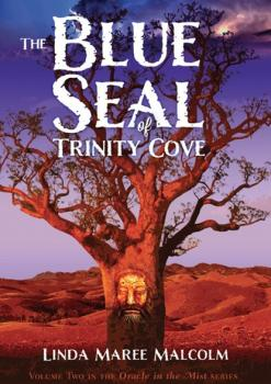 The Blue Seal of Trinity Cove - Linda Maree Malcolm Oracle of the Mist