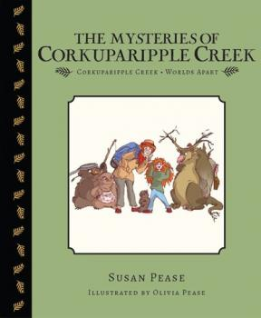 The Mysteries of Corkuparipple Creek - Susan Pease