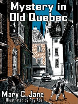 Mystery in Old Quebec - Mary C. Jane