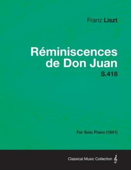 Reminiscences de Don Juan S.418 - For Solo Piano (1841) - Ференц Лист