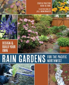 Rain Gardens For the Pacific Northwest - Zsofia Pasztor