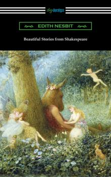 Beautiful Stories from Shakespeare - Эдит Несбит