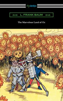 The Marvelous Land of Oz - Лаймен Фрэнк Баум