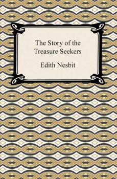 The Story of the Treasure Seekers - Эдит Несбит