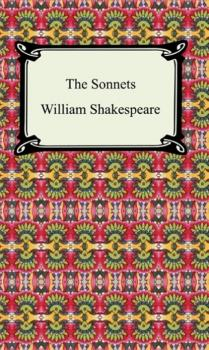 The Sonnets (Shakespeare's Sonnets) - William Shakespeare