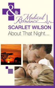 About That Night... - Scarlet  Wilson