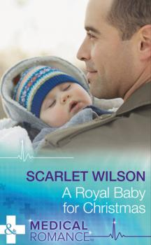 A Royal Baby For Christmas - Scarlet  Wilson