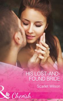 His Lost-And-Found Bride - Scarlet  Wilson