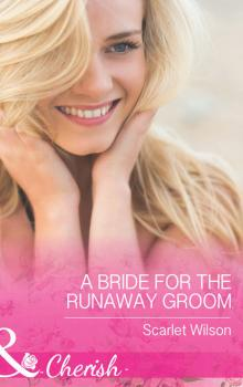 A Bride for the Runaway Groom - Scarlet  Wilson