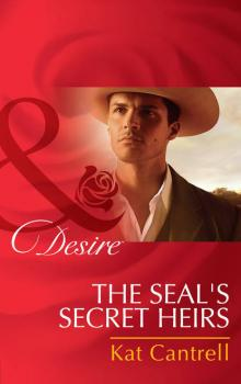 The Seal's Secret Heirs - Kat Cantrell