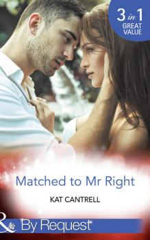 Matched To Mr Right - Kat Cantrell