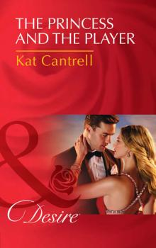 The Princess and the Player - Kat Cantrell