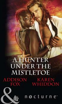 A Hunter Under The Mistletoe: All Is Bright / Heat of a Helios - Karen  Whiddon
