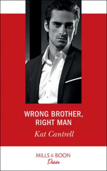 Wrong Brother, Right Man - Kat Cantrell