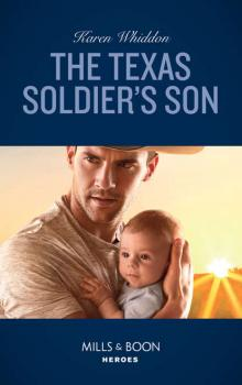 The Texas Soldier's Son - Karen  Whiddon