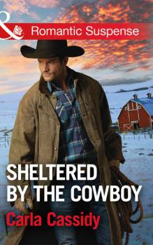 Sheltered By The Cowboy - Carla  Cassidy