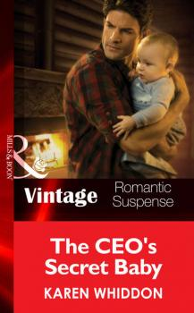 The CEO's Secret Baby - Karen  Whiddon