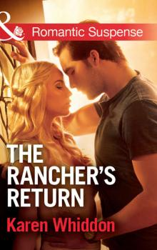 The Rancher's Return - Karen  Whiddon