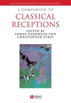 A Companion to Classical Receptions - Lorna  Hardwick