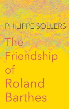 The Friendship of Roland Barthes - Andrew  Brown