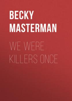 We Were Killers Once - Becky Masterman Brigid Quinn Series