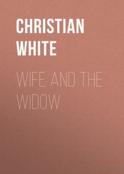 Wife and the Widow - Christian White