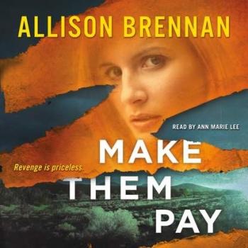 Make Them Pay - Allison  Brennan Lucy Kincaid Novels