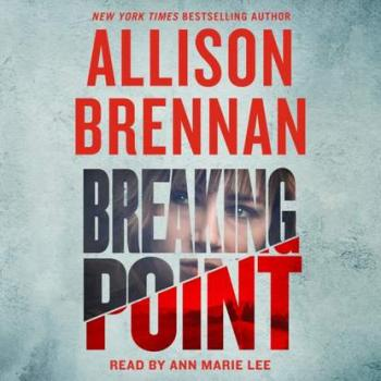 Breaking Point - Allison  Brennan Lucy Kincaid Novels