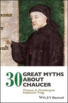 30 Great Myths about Chaucer - Stephanie Trigg