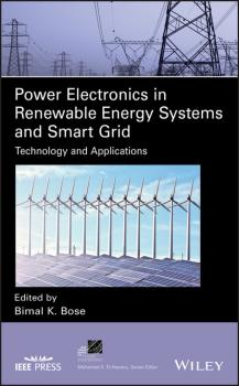Power Electronics in Renewable Energy Systems and Smart Grid - Bimal K. Bose