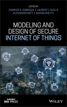 Modeling and Design of Secure Internet of Things - Группа авторов