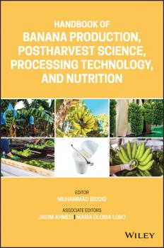 Handbook of Banana Production, Postharvest Science, Processing Technology, and Nutrition - Группа авторов