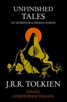 Unfinished Tales - J. R. R. Tolkien