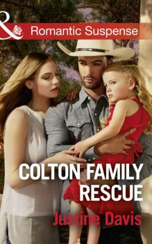 Colton Family Rescue - Justine  Davis Mills & Boon Romantic Suspense