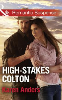 High-Stakes Colton - Karen Anders Mills & Boon Romantic Suspense