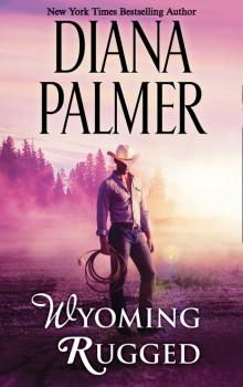 Wyoming Rugged - Diana Palmer Wyoming Men