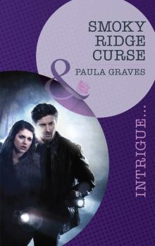 Smoky Ridge Curse - Пола Грейвс Mills & Boon Intrigue