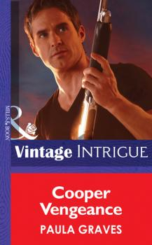 Cooper Vengeance - Пола Грейвс Mills & Boon Intrigue
