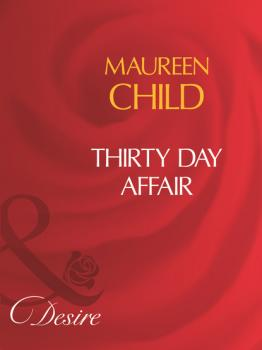 Thirty Day Affair - Maureen Child Mills & Boon Desire