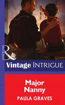 Major Nanny - Пола Грейвс Mills & Boon Intrigue